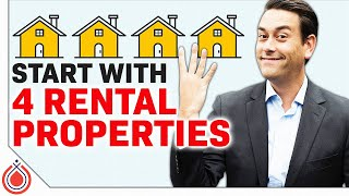 Just Start with 4 Rental Properties | Investing for Beginners