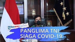 Panglima TNI Minta Jajarannya Siaga Jaga Perbatasan untuk Antisipasi Varian Baru Covid-19