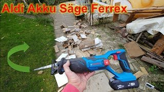 Test: Ferrex Akku Säbelsäge von Aldi 20V Akku=20 Minuten Holz sägen
