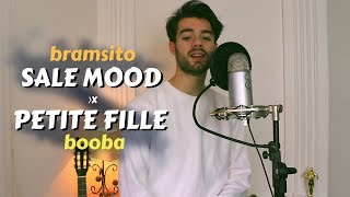 SALE MOOD By Bramsito & PETITE FILLE By Booba (API Cover)