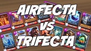 Clash Royale MAX TRIFECTA vs MAX AIRFECTA