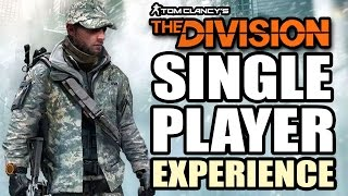 Tom Clancy's The Division - The Single Player Experience - With Gameplay
