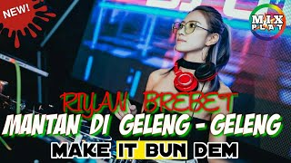 DJ MANTAN DI GELENG - GELENG TERBARU