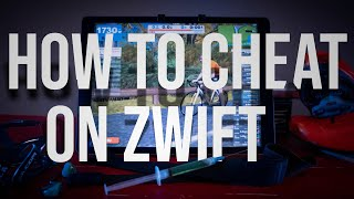 How To Cheat On Zwift Like A Man!