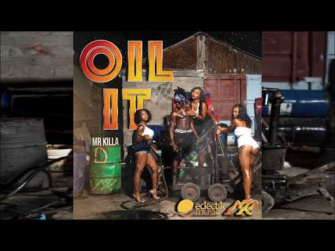 MR KILLA - OIL IT (2018) (OFFICIAL AUDIO)