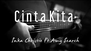 Cinta Kita - Inka Christie Ft Amy Search ( Acoustic Karaoke )