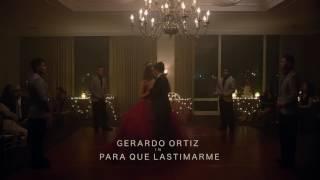 Gerardo Ortiz - Para Que Lastimarme | 2017
