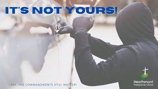 It's not yours! Exodus 20:15