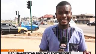 Madina Adentan Highway Footbridges   Joy News Today (21 11 18)