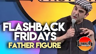 Flashback Fridays | Father Figure | Laugh Factory Stand Up Comedy