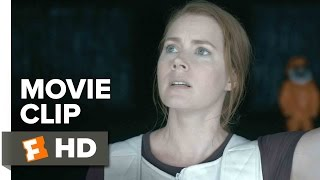 Arrival Movie CLIP  They Need To See Me 2016  Amy Adams Movie