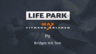 Training mit Tom 02 – Po – Bridges