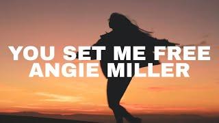 Angie Miller - You set me free Lyrics HD