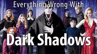 Everything Wrong With Dark Shadows In 16 Minutes Or Less