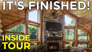 Episode #7 Log Home Construction   Its Finished! Complete Walkthrough Tour Inside