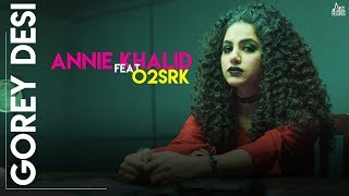 Gorey Desi (Full HD) - Annie Khalid - O2SRK - Latest Punjabi Song 2019 - Jass Records