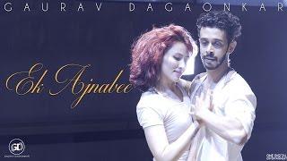 Ek Ajnabee Gaurav Dagaonkar Feat Svetana Kanwar Noel Athayde