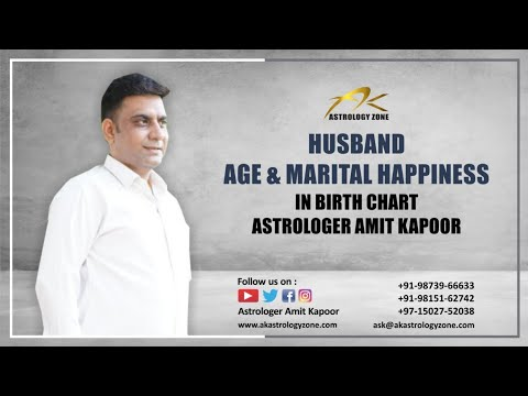 Husband Age & Marital Happiness in Birthchart By #ASTROLOGERAMITKAPOOR