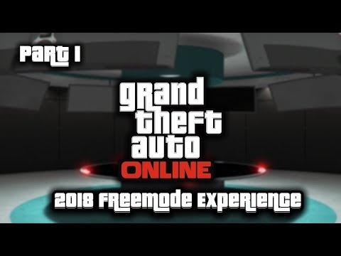 The GTA Online 2018 Freemode Experience Part 1 (Orbital Cannons, Oppressor Mk 2s, And More)