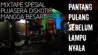 Download Video MIXTAPE SPESIAL DISKOTIK PUJASERA MANGGA BESAR JAKARTA MP3 3GP MP4