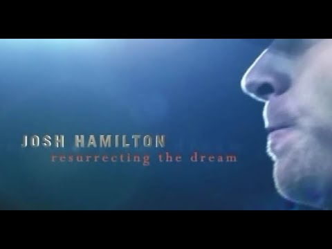 MLB Josh Hamilton: Resurrecting the Dream