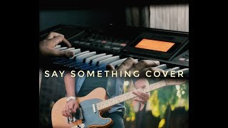 Say Something(A Great Big World) Cover- ParvEz  Suan - hiparvez28