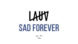 Lauv ‒ Sad Forever (Lyrics)