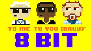 To Me, To You (Bruv) (8 Bit Remix Cover Version) [Tribute to Tinchy Stryder & The Chuckle Brothers]