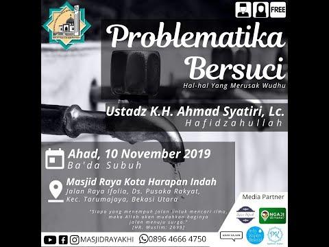 Problematika Bersuci - Ustadz KH Ahmad Syatiri, Lc., MA.
