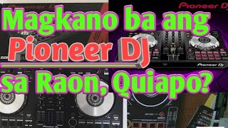 Magkano Ba Ang Pioneer DJ Sa Raon Quiapo?