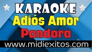 Adiós Amor | Pandora | Karaoke [HD] Y Midi