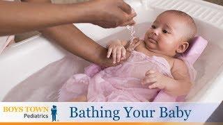 Bathing Your Baby - Boys Town Pediatrics