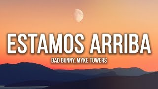 Bad Bunny, Myke Towers - Estamos Arriba (Lyrics / Letra)