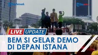 BEM SI Demo Tujuh Tahun Pemerintahan Jokowi, Ada 12 Tuntutan Disuarakan di Depan Istana Negara