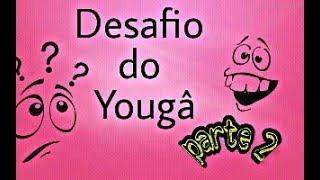 Desafio Do Yoga (parte 2) Canal Da Bruna!!