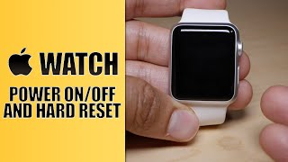 Apple Watch: How to power on, off, and hard reset