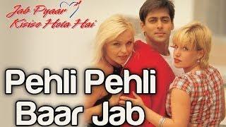 Pehli Pehli Baar Jab - Video Song | Jab Pyaar Kisise Hota Hai | Salman Khan | Kumar Sanu