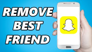 How to Remove People From Your Best Friends List On Snapchat!