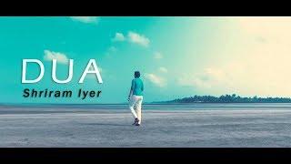 Dua - Unplugged Cover | Shriram Iyer | Shanghai | Arijit Singh | Jo Bheji Thi Dua