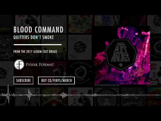 Blood Command – Quitters Don't Smoke