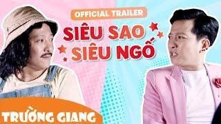 Trailer PHIM TẾT 2018 | Siêu Sao Siêu Ngố | 16.02.2018 - Trường Giang ft Đỗ Đức Thịnh