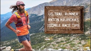 8 tips for 100-mile trail races - from Anton Krupicka
