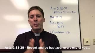 Fr. Mark Goring - why do Catholics baptize infants?