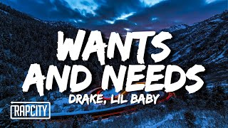 Drake - Wants and Needs (Lyrics) ft. Lil Baby