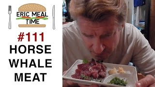 Whale & Horse meat - Eric Meal Time #111