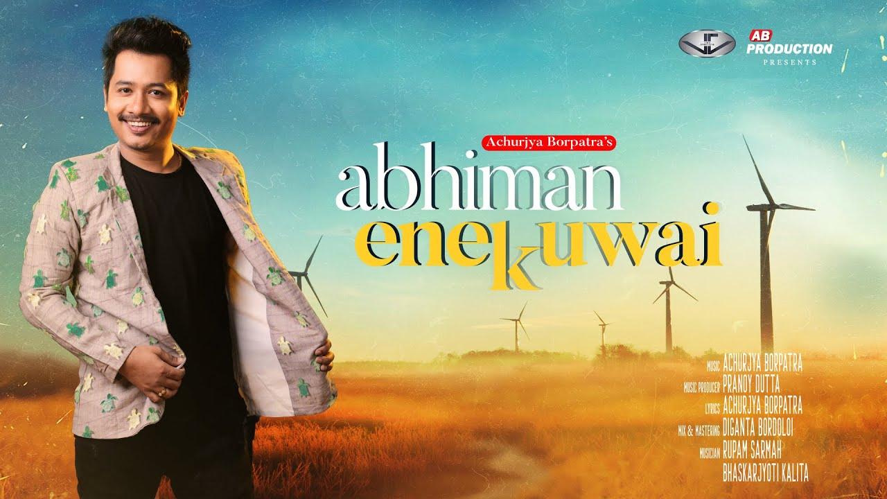 Abhiman Enekuwai lyrics- Achurjya Borpatra
