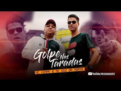 MC Gui Da Norte e MC Vinny - Golpe Nas Taradas (Gui Da Norte .Prod)