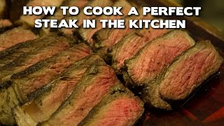 How To Cook A Perfect Steak In The Kitchen