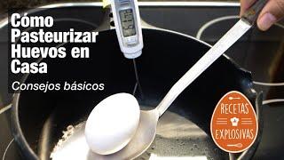 Cómo pasteurizar huevos en casa - Recetas Explosivas