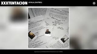 Ayala (Audio) - XXXTentacion  (Video)